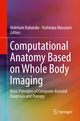 Computational Anatomy Based on Whole Body Imaging
