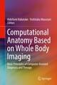 Computational Anatomy Based on Whole Body Imaging