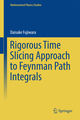 Rigorous Time Slicing Approach to Feynman Path Integrals