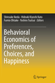 Behavioral Economics of Preferences, Choices, and Happiness