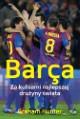 Barça. Za kulisami najlepszej druzyny swiata