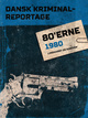 Dansk Kriminalreportage 1980