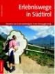 Erlebniswege in Südtirol