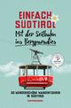 Einfach Südtirol: Mit der Seilbahn ins Bergparadies