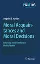 Moral Acquaintances and Moral Decisions