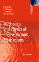 Mechanics and Physics of Precise Vacuum Mechanisms