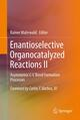 Enantioselective Organocatalyzed Reactions II