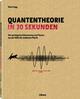 Quantentheorie in 30 Sekunden