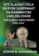 Ett Slaviskt Folk En Rysk Supermakt En Karismatisk Världsledare