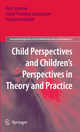 Child Perspectives and Children's Perspectives in Theory and Practice