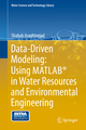 Data-Driven Modeling: Using MATLAB in Water Resources and Environmental Engineering