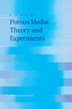 Porous Media: Theory and Experiments