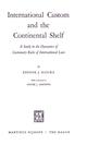 International Custom and the Continental Shelf