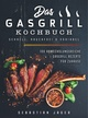 Das Gasgrill Kochbuch - Schnell, rauchfrei & variabel