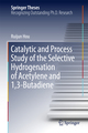 Catalytic and Process Study of the Selective Hydrogenation of Acetylene and 1,3-Butadiene