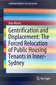 Gentrification and Displacement: The Forced Relocation of Public Housing Tenants in Inner-Sydney
