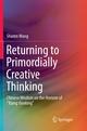 Returning to Primordially Creative Thinking