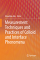 Measurement Techniques and Practices of Colloid and Interface Phenomena