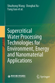 Supercritical Water Processing Technologies for Environment, Energy and Nanomaterial Applications