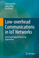 Low-overhead Communications in IoT Networks